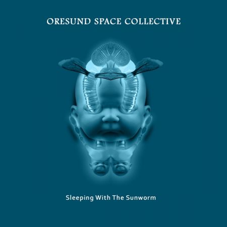 Oresund Space Collective - Sleeping with the Sunworm